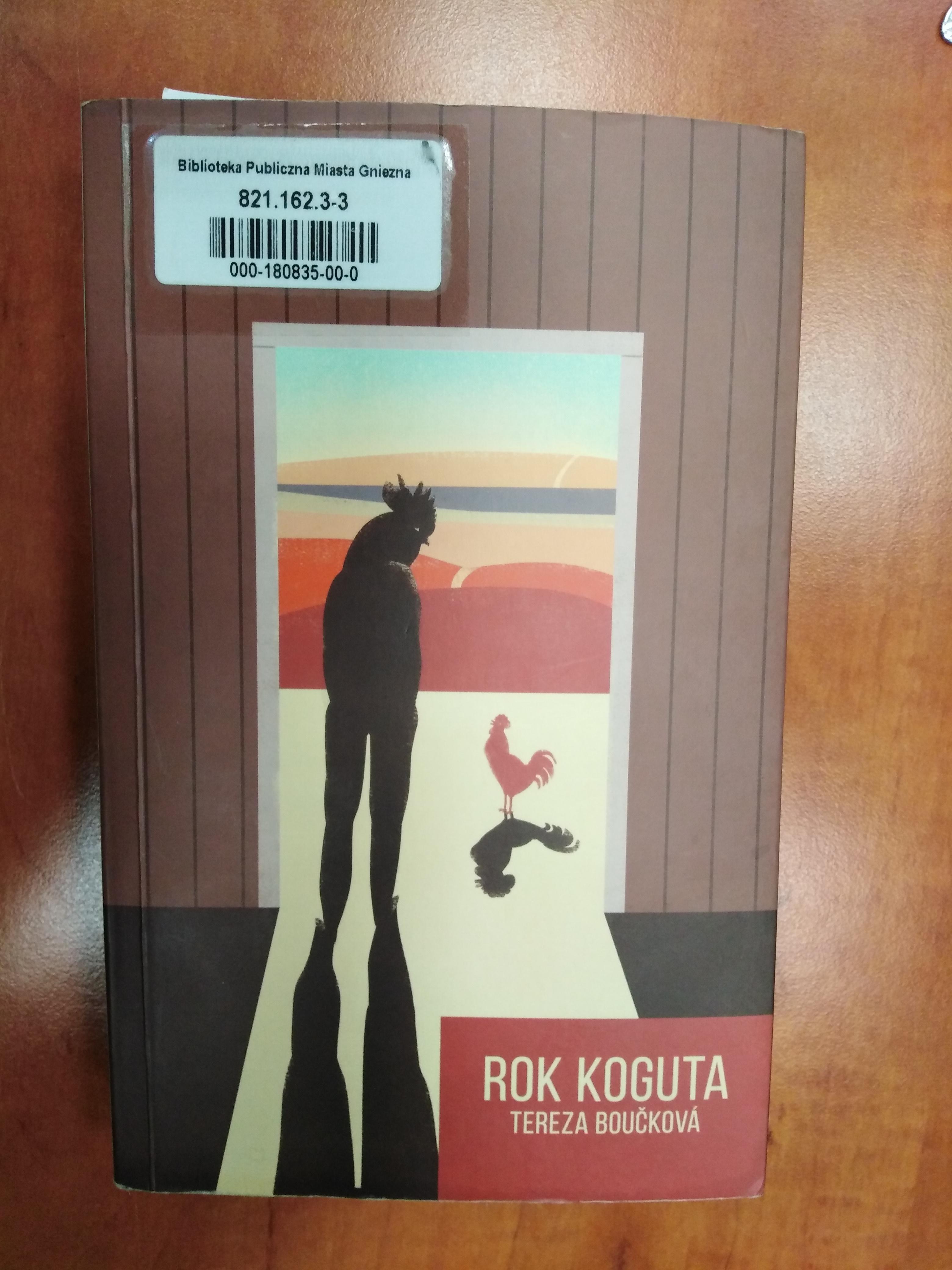 "Ostatni rok rodziny w książce ""Rok koguta"" Teresy Bouckovej"