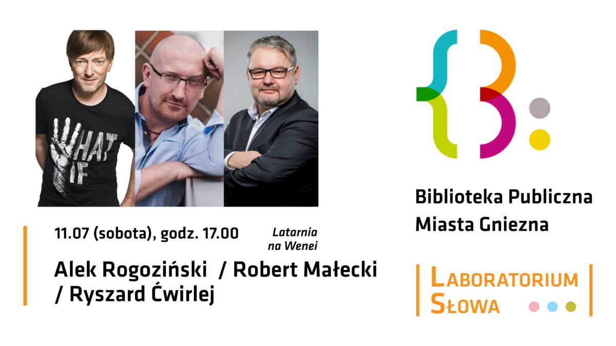 Spotkanie autorskie z Ryszardem Ćwirlejem, Robertem Małeckim i Alkiem Rogozińskim