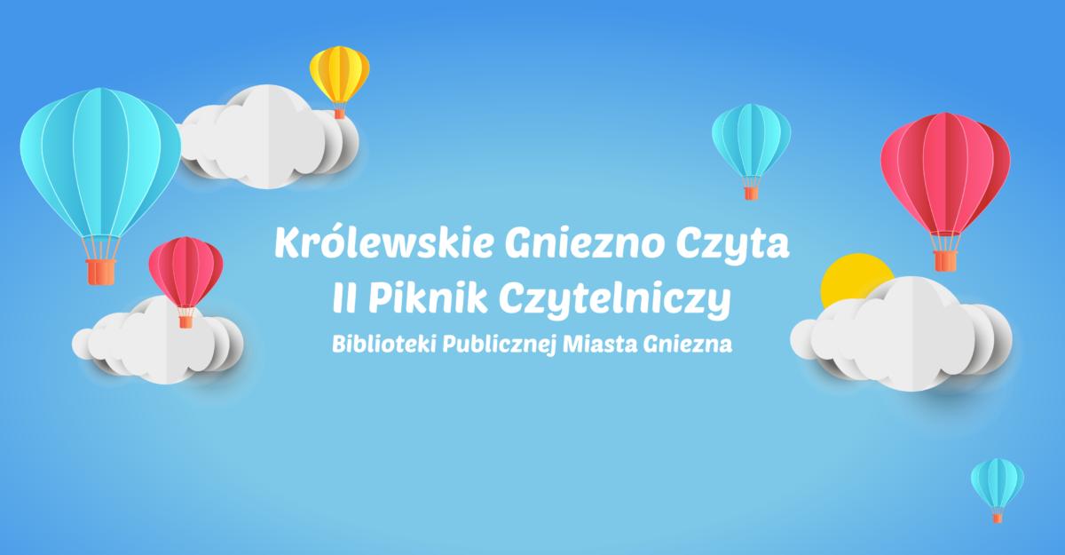 Królewskie Gniezno Czyta – II Piknik Czytelniczy Biblioteki Publicznej Miasta Gniezna