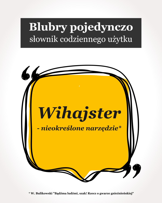 """Blubry: """"Wihajster"""""""