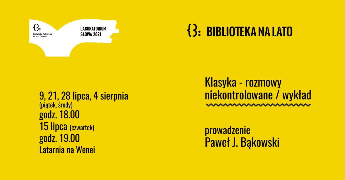 Klasyka – rozmowy niekontrolowane – wykłady Pawła J. Bąkowskiego