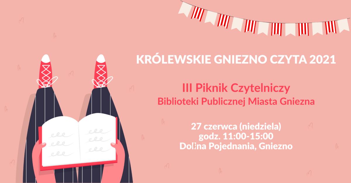 Królewskie Gniezno Czyta – III Piknik Czytelniczy Biblioteki Publicznej Miasta Gniezna