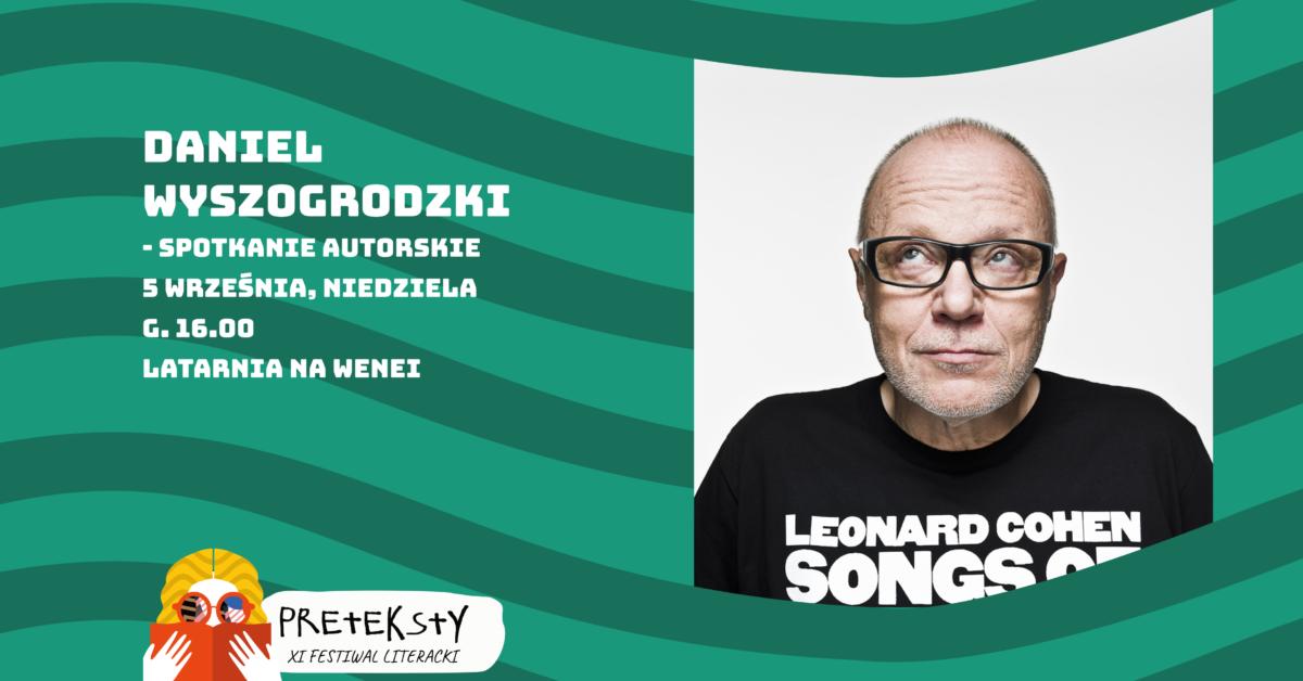 XI PRETEKSTY: Daniel Wyszogrodzki – spotkanie autorskie