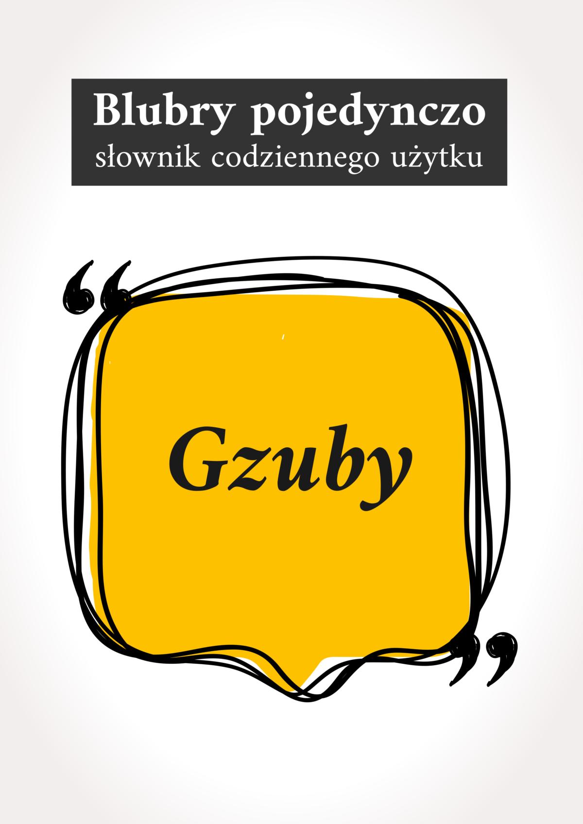 """Blubry: """"Gzuby"""""""